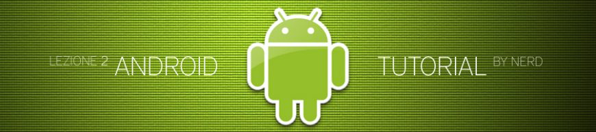 tutorial-android-lezione-02-by-nerd