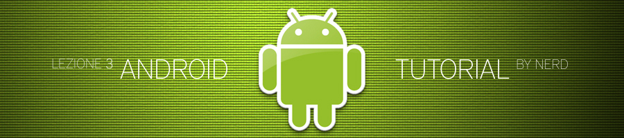 tutorial-android-lezione-03-by-nerd